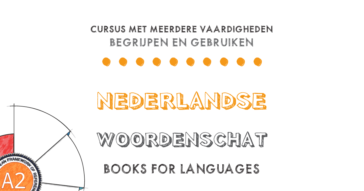 Dutch Vocabulary A2 Level | by Books for Languages
