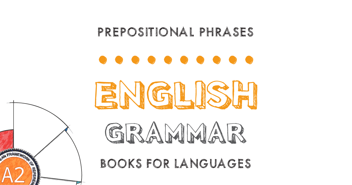 Prepositional Phrases | English Grammar A2 Level