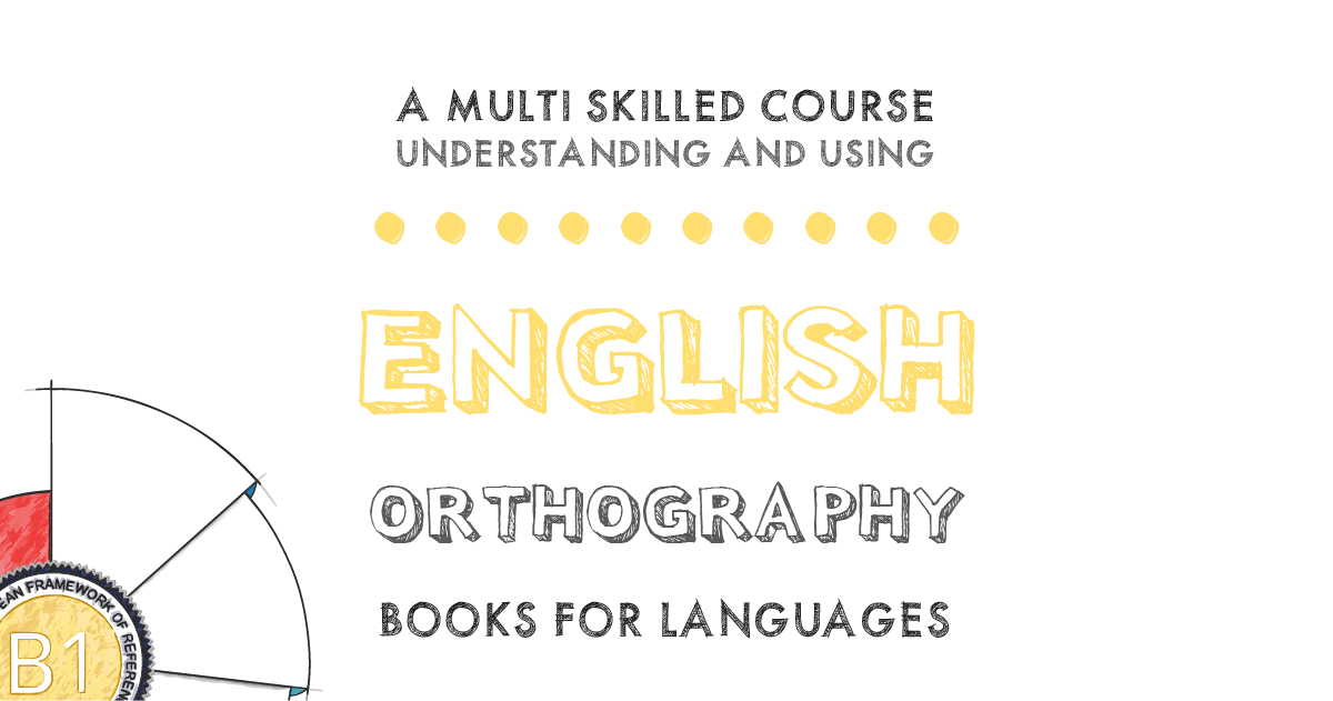 English Orthography B1 Level | by Books for Languages