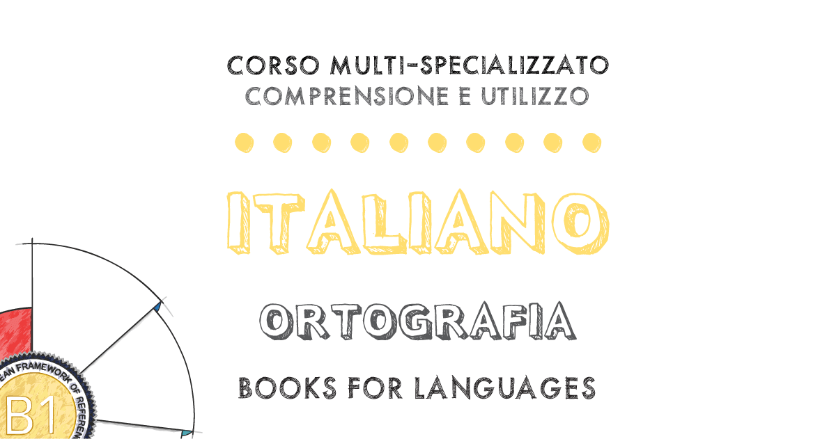 Italian Orthography B1 Level | by Books for Languages