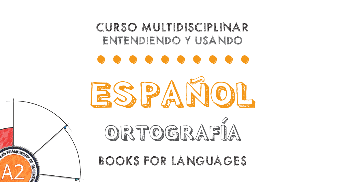 by Books for Languages | Spanish Orthography A2 Level