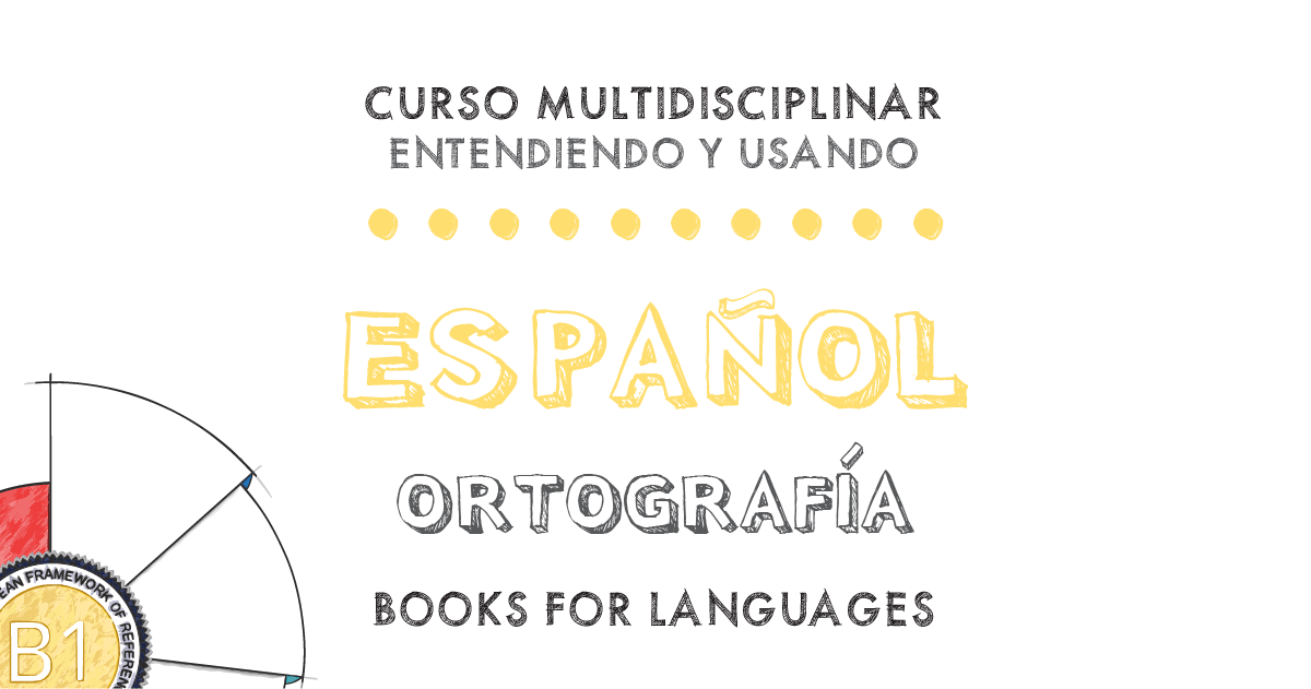 Spanish Orthography B1 Level | by Books for Languages