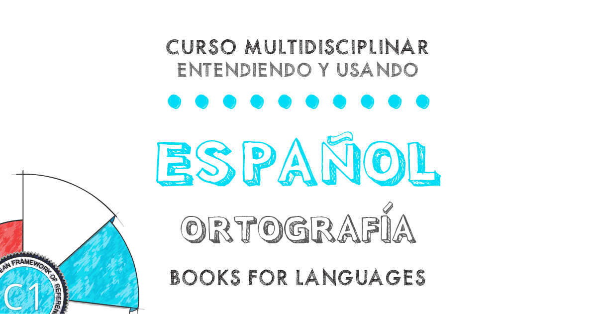 Spanish Orthography C1 Level | by Books for Languages